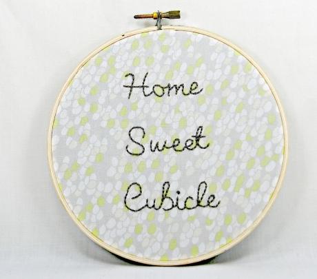 Photo Credit: Home Sweet Cubicle Embroidery Hoop Art by Hey Paul Studios